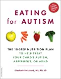 Eating for Autism: The 10-Step Nutrition Plan to