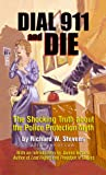 Dial 911 and Die, Richard W. Stevens, 0964230445