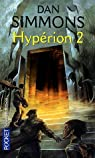 Les Cantos d'Hypérion, tome 2 : Hypérion 2 par Simmons