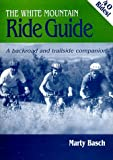 The White Mountain Ride Guide, Marty Basch, 0964651025