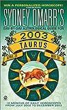 Taurus 2003, Sydney Omarr, 0451206150