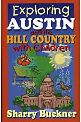 Exploring Austin and the Hill Country with Children Paperback