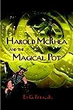 Harold McRhea and the Magical Pot, Herbert Rhea, 1592867316