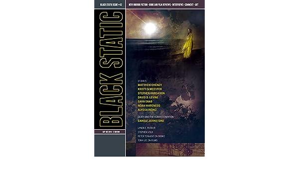 ... Beyond (Black Static Horror and Dark Fantasy Magazine) (English Edition) eBook: Andy Cox Editor, Sara Saab, Alyssa Wong, Noah Wareness, Matthew Cheney, ...