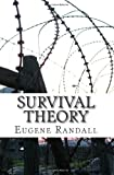 Survival Theory, Eugene Randall, 1499601190