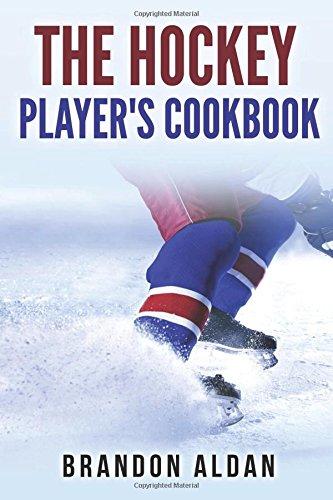 (The Hockey Player's Cookbook)