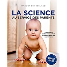 Science au service des parents (La) nouvelle édition