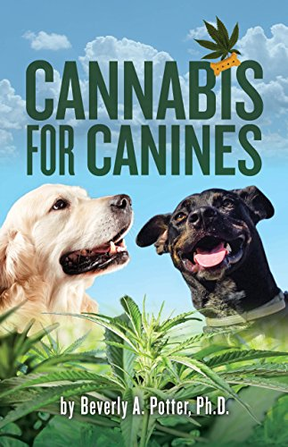Cannabis for Canines por Potter, PhD, Beverly A.