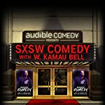 Ep. 4: SXSW Comedy With W. Kamau Bell Part 1 (Audible Comedy Presents) | W. Kamau Bell,Nate Bargatze,Iliza Shlesinger,Mark Normand,Matt Braunger,Beth Stelling