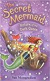 Return of the Dark Queen (Secret Mermaid Book 6)