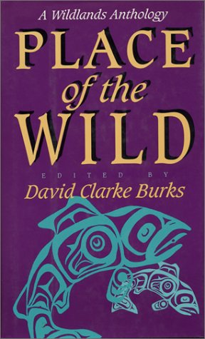 Books : Place of the Wild: A Wildlands Anthology