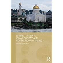 Brunei – History, Islam, Society and Contemporary Issues (Routledge Contemporary Southeast Asia Series)