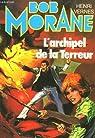 Bob Morane - Dargaud, tome 9 : L'archipel de la terreur par Vernes