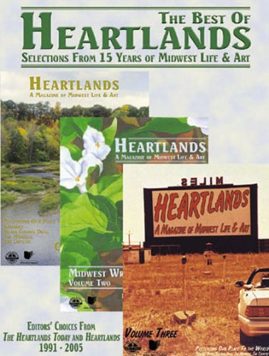 The Best Of Heartlands: Selections from 15 Years of Midwest Life and Art