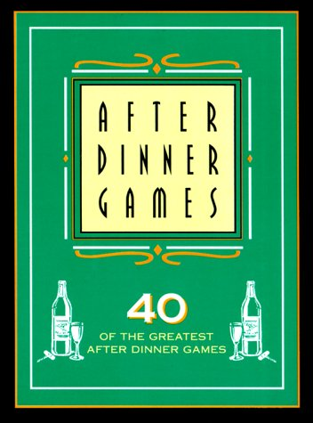 After Dinner Games: 40 of the Greatest After Dinner Games (Best After Dinner Games)