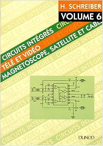 CIRCUITS INTEGRES TELE ET VIDEO. Volume 6, Magnétoscopes, satellites, câble epub, pdf