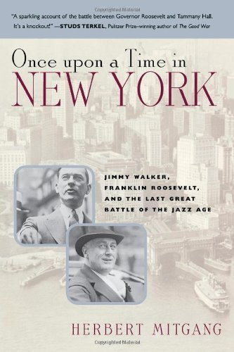 Once Upon a Time in New York: Jimmy Walker, Franklin Roosevelt,and the Last Great Battle of the Jazz Age by Mitgang, Herbert (2003) - Shopping In Times Square Nyc