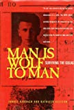 Man Is Wolf to Man, Janusz Bardach and Kathleen Gleeson, 0520213521