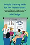 img - for People Training Skills for Pet Professionals: Your essential guide to engaging, educating and empowering your human clients book / textbook / text book