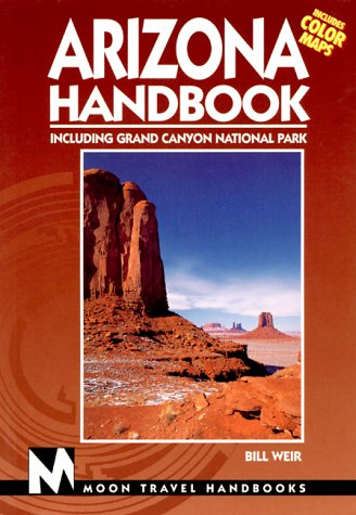 Moon Handbooks Arizona: Including Grand Canyon National Park (Arizona Handbook, 7th ed)