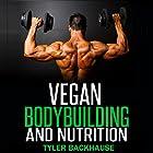 Vegan Bodybuilding and Nutrition Hörbuch von Tyler Backhause Gesprochen von: Dave Wright