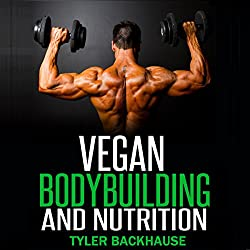 Vegan Bodybuilding and Nutrition
