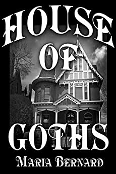 House of Goths by [Bernard, Maria]