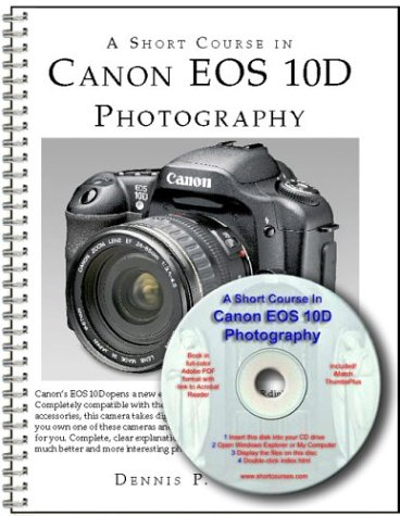 Price comparison product image A Short Course in Canon EOS 10D Photography Book / CD-Rom