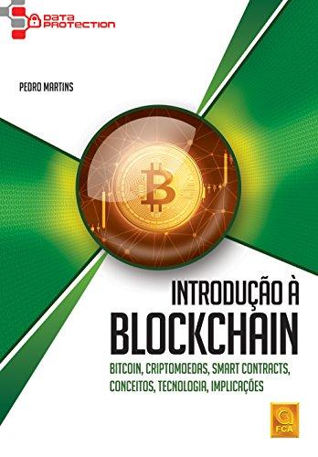 Introdução à Blockchain. Bitcoin. Criptomoedas. Smart Contracts. Conceitos. Tecnologia. Implicações