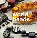 img - for World Beads: An Exploration of Bead Traditions Around the World, with 30 Projects to Create your own book / textbook / text book