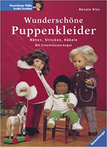 Wunderschöne Puppenkleider: Amazon.de: Renate Hinz: Bücher