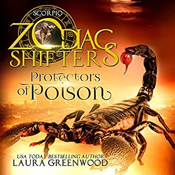 Protectors of Poison Zodiac Shifters Laura Greenwood Paranormal Romance Sabrina Sterling Audio Book