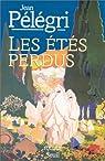 Etés perdus (les) par Pélégri
