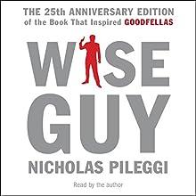Wiseguy Audiobook by Nicholas Pileggi Narrated by Nicholas Pileggi