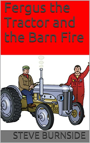 Fergus the Tractor and the Barn Fire (Fergus Engine)