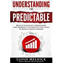 Understanding the Predictable: How to calculate, understand, and improve Customer Lifetime Value to build a great company
