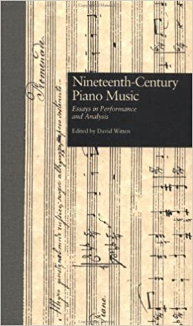 Nineteenthcentury Piano Music Essays In Performance And Analysis  Nineteenthcentury Piano Music Essays In Performance And Analysis  Perspectives In Music Criticism And Theory Vol  St Edition