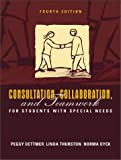 Consultation, Collaboration, and Teamwork for Students with Special Needs 9780205340736