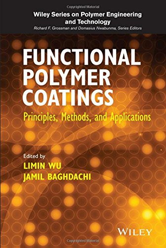 Functional Polymer Coatings: Principles, Methods, and Applications (Wiley Series on Polymer Engineering and Technology) (Polymer Coating)