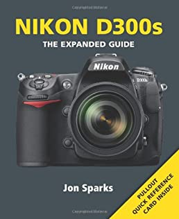 nikon d300s expanded guides jon sparks 9781906672683 amazon com rh amazon com nikon d300 digital field guide nikon d300 digital field guide
