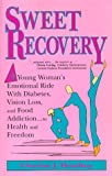 Sweet Recovery, Denise J. Bradley, 0963052616