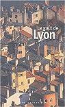 Le goût de Lyon par Vaudey