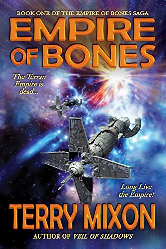 Empire of Bones (Book 1 of The Empire of Bones Saga) by [Mixon, Terry]