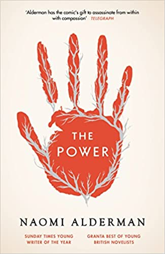 The Power: WINNER OF THE 2017 BAILEYS WOMEN'S PRIZE FOR FICTION Hardcover – October 27, 2016 by Naomi Alderman (Author)
