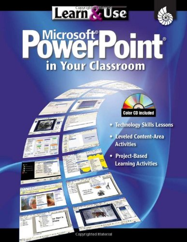 Learn & Use Microsoft PowerPoint in Your Classroom (Learn & Use Technology in Your Classroom) for $<!--$24.50-->