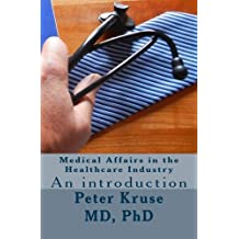 Medical Affairs in the Healthcare Industry: An introduction (Healthcare Industry Excellence) (Volume 2)