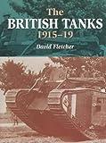 The British Tanks, 1915-19 (Crowood Armour)