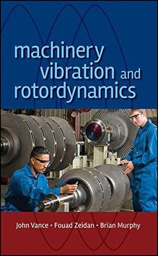 Machinery Vibration and Rotordynamics by John M. Vance (2010-05-24)