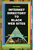 Internet Directory to Black Web Sites, Bob Gumbs, 0962982725