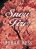 Snow Fire, Norah Hess, 0786247231